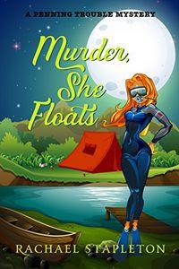 Murder, She Floats by Rachael Stapleton