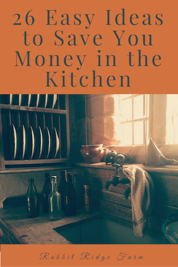 26 Easy Ideas to Save You Money in the Kitchen