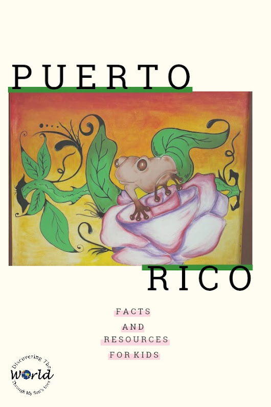 Puerto Rico Facts for Kids | Discovering the World Through My Son's Eyes