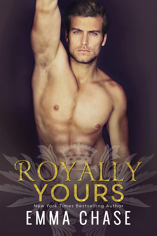 ROYALLY YOURS by Emma Chase Cover Reveal