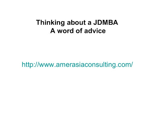 Thinking about a JDMBA a word of advice
