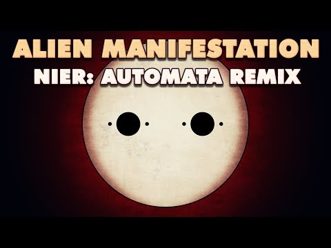 NieR: Automata - Alien Manifestation Remixes