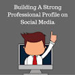Top Tips For Tech Talent To Build A Strong Professional Profile on Social Media - MASS-TECH GROUP