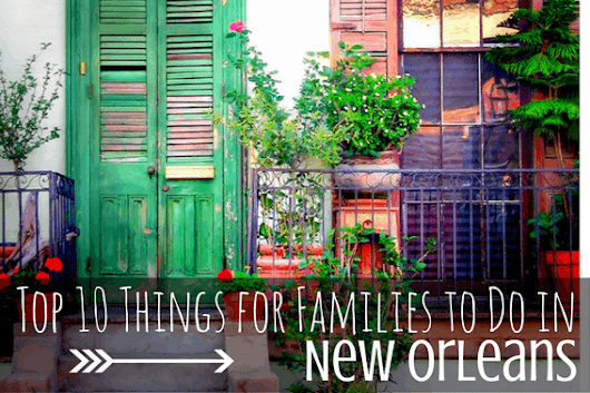 Heading to the Big Easy? Should you bring the kids?
