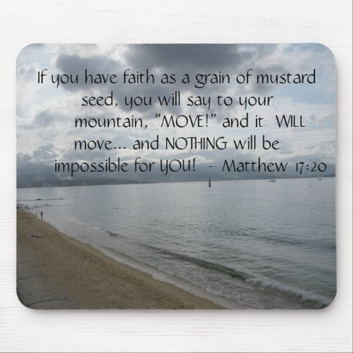 Matthew 17:20  Motivational Inspirational Quote Mouse Pad