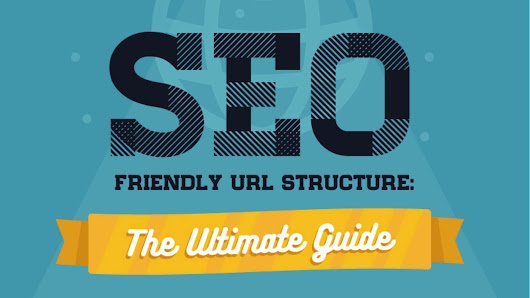 Infographic: The ultimate guide to SEO-friendly URLs