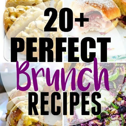 20+ Perfect Brunch Recipes