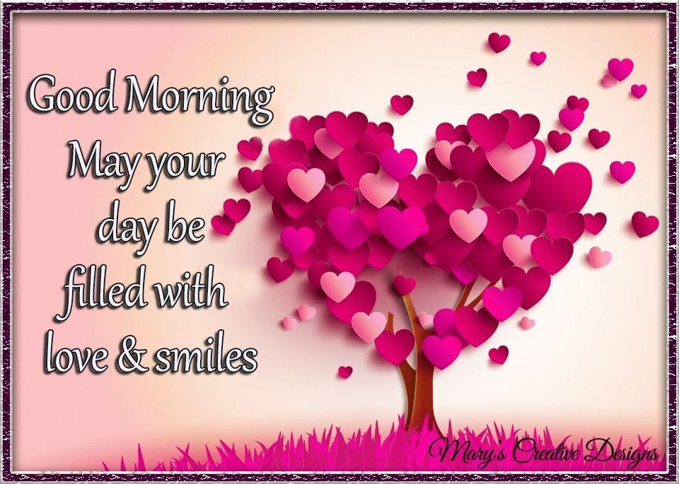 Good Morning May Your Day Be Filled With Love And Smile Pictures