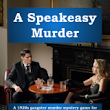 A Speakeasy Murder – a 1920s murder mystery party game with a gangster and showbusiness setting for 15 to 32 guests
