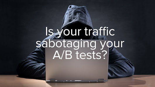 Is Your Website Traffic Your A/B Test's Worst Enemy?