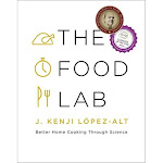 The Food Lab: Better Home Cooking Through Science [Book]