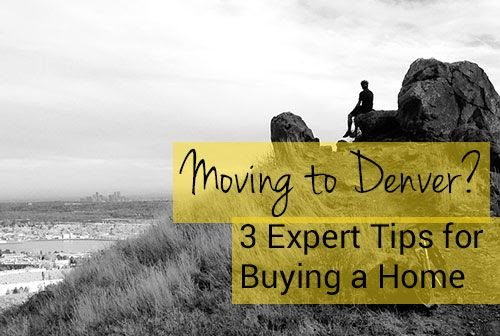 3 Expert Tips for Buying a New Home in Denver
