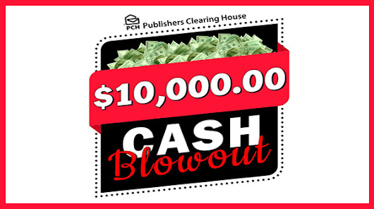 The $10,000.00 Cash Blowout - Publishers Clearing House Sweepstakes
