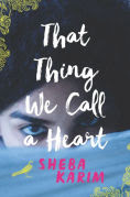 Title: That Thing We Call a Heart, Author: Sheba Karim