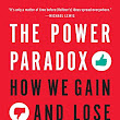 Book Review: The Power Paradox by Dacher Keltner