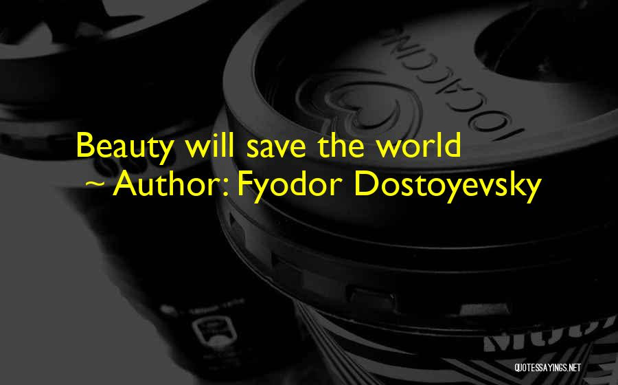 Top 21 Beauty Will Save The World Quotes Sayings