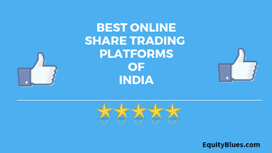 9 Best Trading Platforms In India for Superier Trading experience In 2018