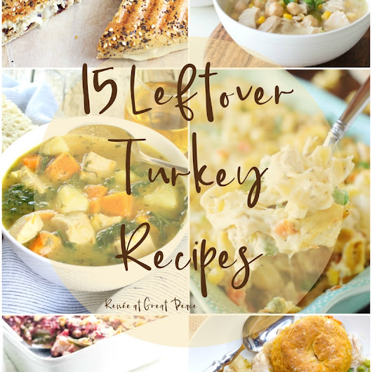 15 Leftover Turkey Recipes | Renée at Great Peace