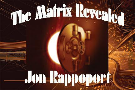 The Matrix Revealed by Jon Rappoport