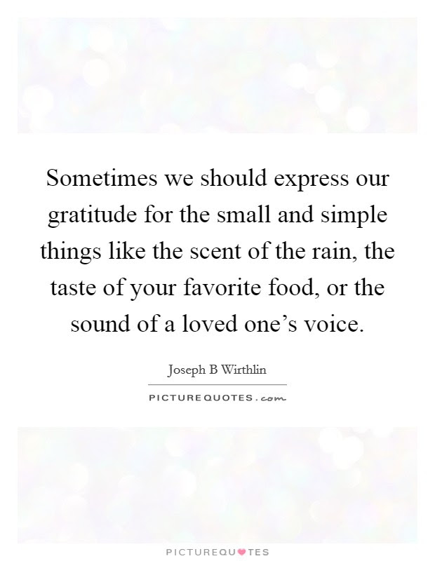 Sometimes We Should Express Our Gratitude For The Small And