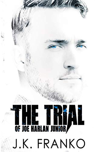 The Trial of Joe Harlan Junior