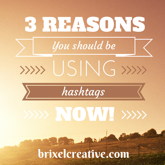 Why You Should Be Using Hashtags NOW!
