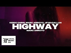 Highway by Kiddo Chris feat. Marc Arroyo & JP Bacallan [Audio]