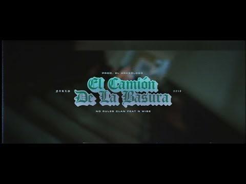 El Camión De La Basura - No Rules ft. N-Wise Allah (Prod. El Arkeólogo) (Video) 2019 [Colombia] [España]