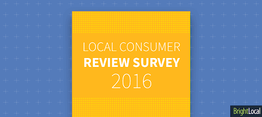 Local Consumer Review Survey 2016 | BrightLocal