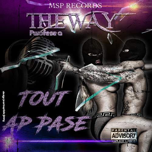 The way - Tout ap pase by MSPRECORDS
