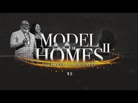 Model Homes II: The Power of Agreement - Bishop T.D. & Serita Jakes