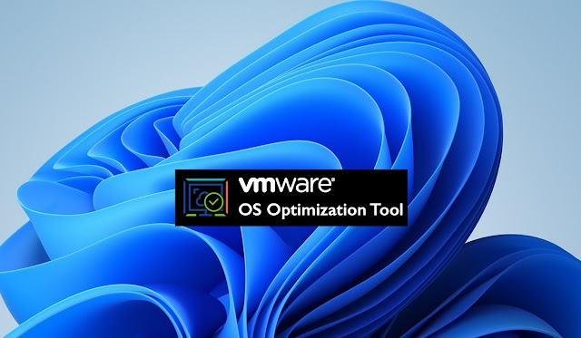 Speed up Windows 11 with VMware OS Optimization Tool