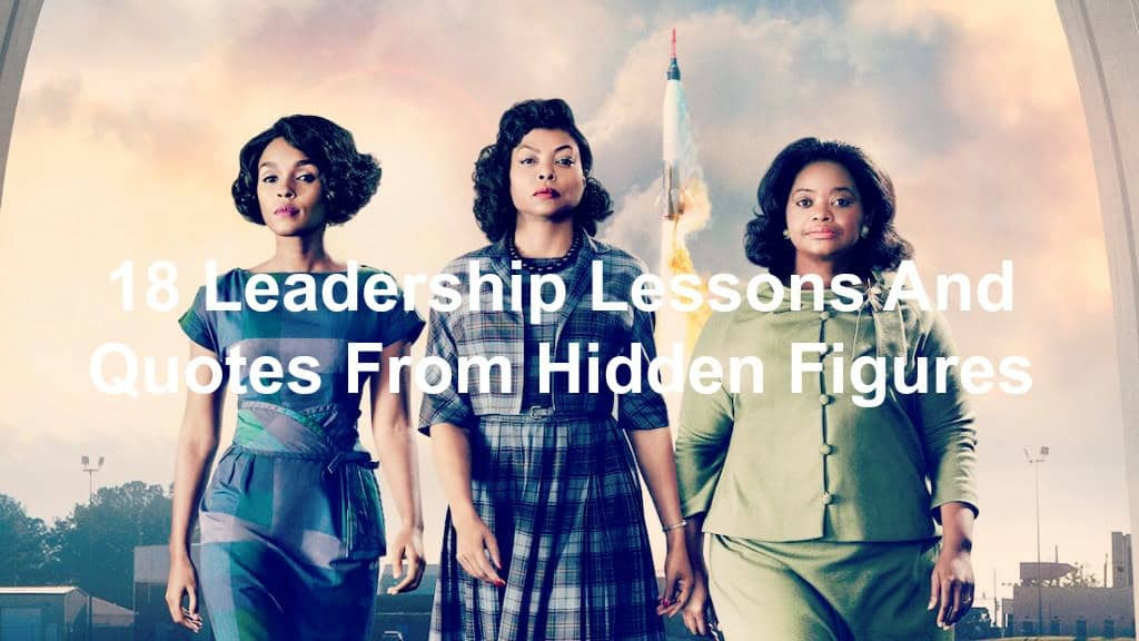 18 Leadership Lessons And Quotes From Hidden Figures - Joseph Lalonde