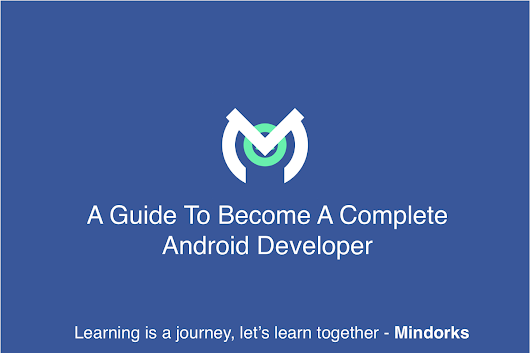 How To Become A Complete Android Developer – Mindorks