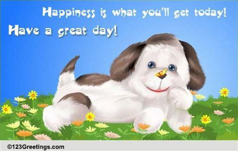 A Cute Puppy! Free Have a Great Day eCards, Greeting Cards