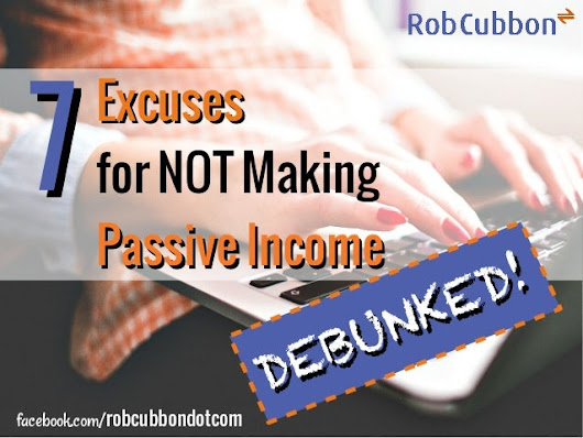 Passive Income Excuses Debunked