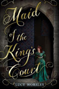 Title: Maid of the King's Court, Author: Lucy Worsley