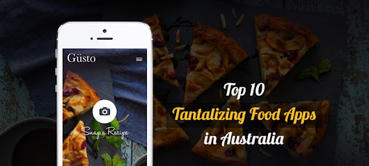 Top 10 Tantalizing Food Apps in Australia | Appsaustralia