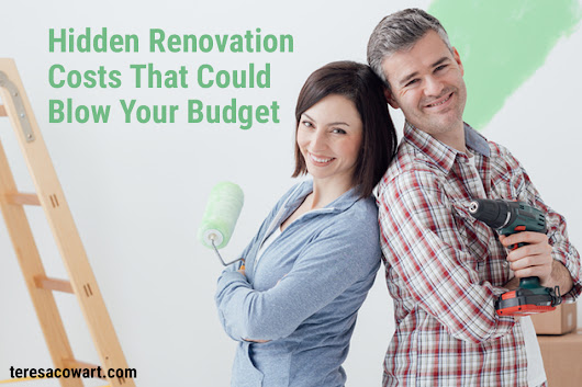 Hidden Renovation Costs That Could Blow Your Budget | Teresa Cowart