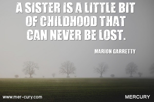 8 Sister Quotes To Remind You Of How Special Your Sister Is Forty One