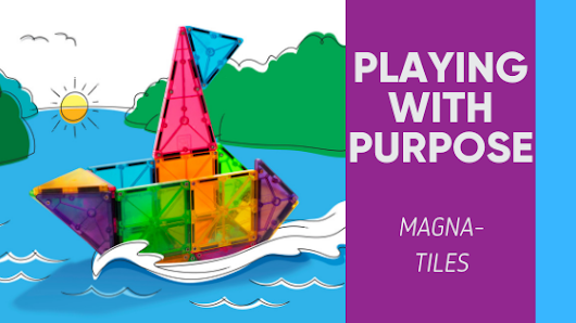 Playing With Purpose: Magna-tiles • Tandem Speech Therapy, Austin, TX