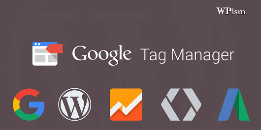 Google Tag Manager - Complete Guide for WordPress — WPism
