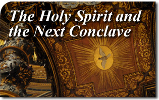 The Holy Spirit and the Next Conclave