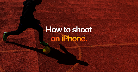 How to shoot on iPhone - Photography
