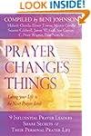 Prayer Changes Things: Taking Your Li...