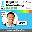 DMR #50: ROBERT BRADY - Advertising on LinkedIn