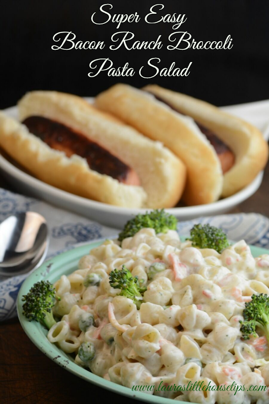 Super Easy Bacon Ranch Broccoli Pasta Salad | Laura's Little House Tips