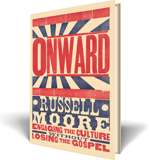 """Onward,"" by Dr. Russell Moore"