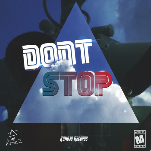 King Kailez - Don't Stop by King Kailez