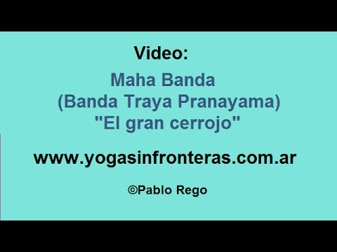 """Ejercicio de Respiración - """"El gran cerrojo"""" - Bandha Traya Pranayama (Maha Bandha)"""